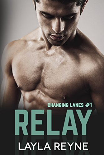 Relay (Changing Lanes Book 1) ()