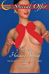 The 2013 Holiday Bundle (Five of Dalia Daudelin's Hottest Stories) Paperback