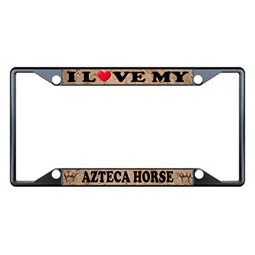 License Plate Covers I Love My Azteca Horse Horses Black Metal License Plate Frame Holder Four Holes