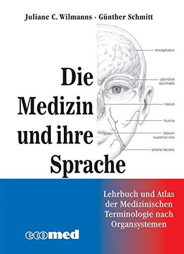 Medizin Und Ihre Sprache  Leitfaden Und Atlas Der Medizinischen Fachsprache Nach Organsystemen