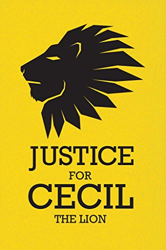 Justice For Cecil The Lion King Jungle Preserve Wildlife Nat
