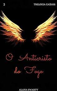 O Anticristo do Fogo: (Trilogia Caídos Livro 3)