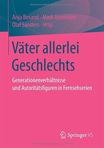 vater-allerlei-geschlechts-generationenverhaltnisse-und-autoritatsfiguren-in-fernsehserien-german-ed
