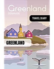 Greenland Travel Diary: Guided Journal Log Book To Write Fill In - 52 Famous Traveling Quotes, Daily Agenda Time Table Planner - Travelers Vacation Journaling Notebook 6x9 Inch - Lightweight Soft Cover