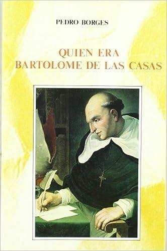 Quién era Bartolomé de las Casas (Libros de historia) (Spanish Edition): Pedro Borges: 9788432126703: Amazon.com: Books