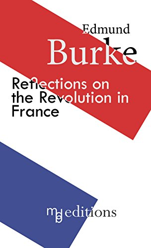 Reflections on the Revolution in France (annotated and illustrated)