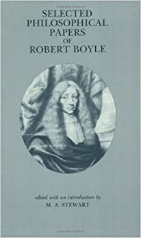 Selected Philosophical Papers of Robert Boyle (Hackett Classics) by Robert Boyle (1991-11-15)