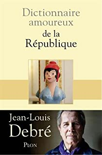 Dictionnaire amoureux de la République, Debré, Jean-Louis