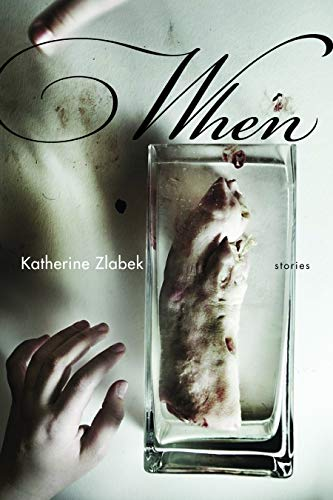 When: Stories (The Journal Non/Fiction Prize) by [Zlabek, Katherine]