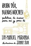 Book cover from ¡Buen día, buenas noches! (Spanish Edition) by Lin-Manuel Miranda