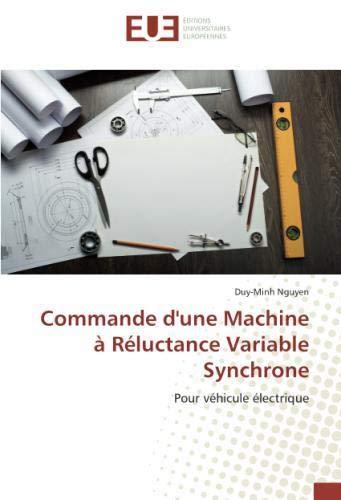 Read Online Commande d'une Machine à Réluctance Variable Synchrone: Pour véhicule électrique (French Edition) pdf epub