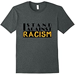 Mens Anti Racism Shirt Stand Against Hate Anti-Racism T-Shirt Large Dark Heather