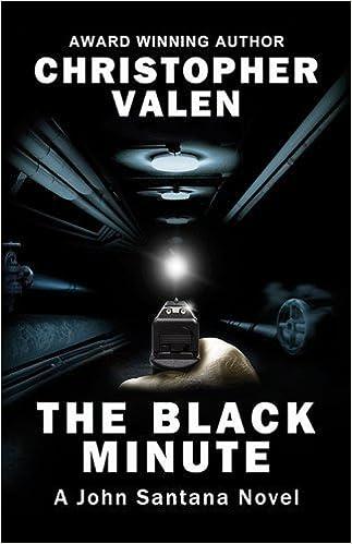 The Black Minute (John Santana) by Christopher Valen(February 15, 2012)