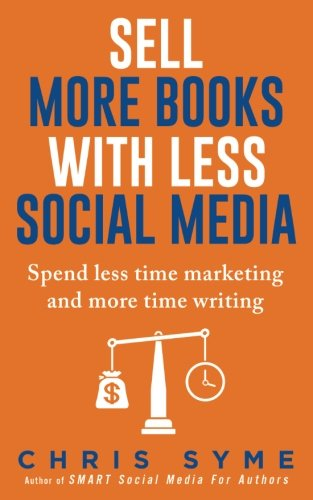 Download Pdf Sell More Books With Less Social Media Good