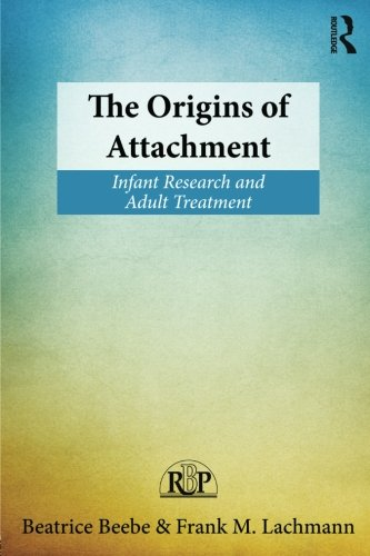 The Origins of Attachment (Relational Perspectives Book Series)