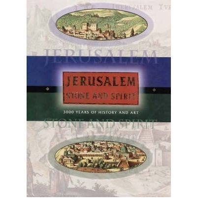 Jerusalem, Stone and Spirit: 3000 Years of History and Art (English and Hebrew Edition) by Dan Bahat (1997-05-01)