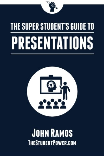 The Super Student's Guide to Presentations (Volume 1)