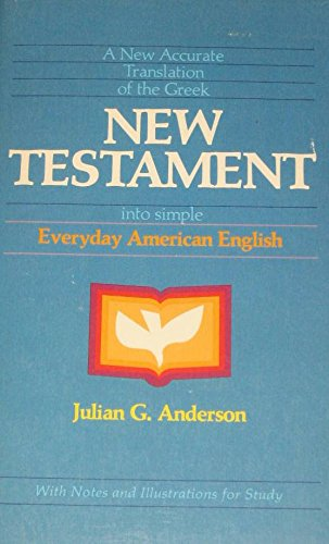 A New Accurate Translation of the Greek New Testament into Simple Everyday American English (English and Ancient Greek E