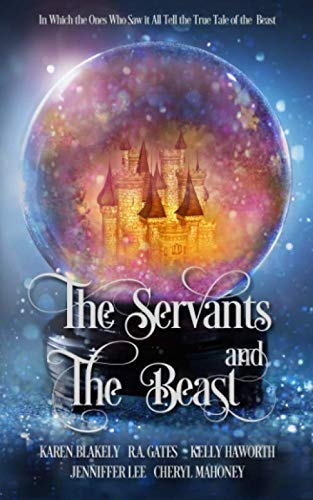 The Servants and the Beast: In which the ones who saw it all tell the true tale of the Beast