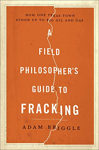 Pdf Engineering A Field Philosopher's Guide to Fracking: How One Texas Town Stood Up to Big Oil and Gas