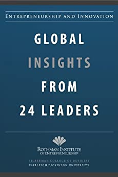 Entrepreneurship and Innovation: Global Insights from 24 Leaders by [Barrood, James ]