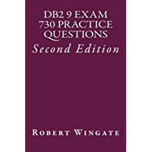 DB2 9 Exam 730 Practice Questions: IBM Certified Database Associate