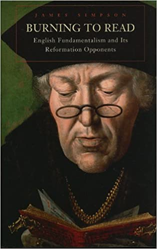 Burning To Read English Fundamentalism And Its Reformation