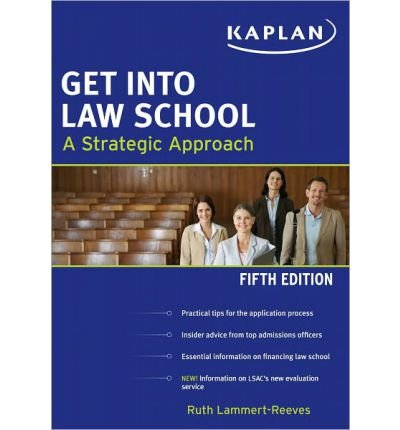 Get Into Law School (Get Into Law School: A Strategic Approach) [Paperback] [2011] (Author) Ruth Lammert-Reeves