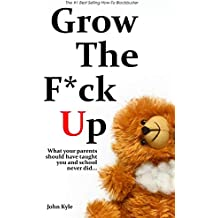 Grow the F*ck Up - White Elephant & Yankee Swap gift, gag gift for men, birthday gift for him, novelty book, Secret Santa exchange, teenage & young adult how-to, high school & college graduation gift