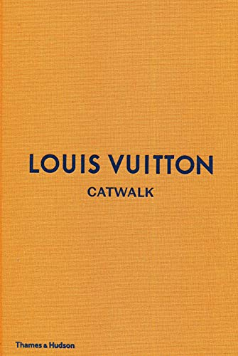 (Louis Vuitton Catwalk: The Complete Fashion Collections )