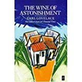 The Wine of Astonishment, Earl Lovelace, 0394727959