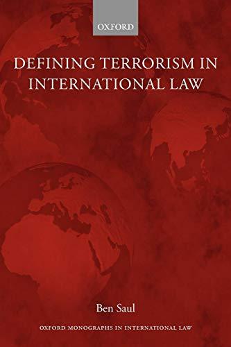 Defining Terrorism in International Law (Oxford Monographs in International Law)