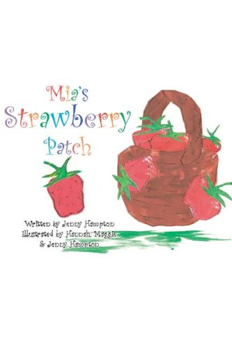 Mia's Strawberry Patch by Booksurge Llc