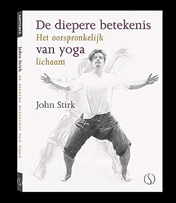 De diepere betekenis van yoga: het oorspronkelijk lichaam ...