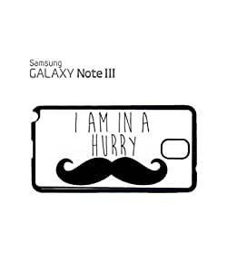 Lmf DIY phone caseI am in a Hurry Moustache Mobile Cell Phone Case Samsung Note 3 WhiteLmf DIY phone case