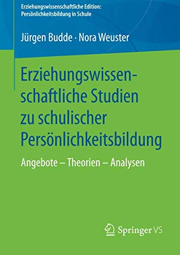 Erziehungswissenschaftliche Studien zu schulischer Persönlichkeitsbildung: Angebote – Theorien – Analysen (Erziehungswissenschaftliche Edition: Persönlichkeitsbildung in Schule) (German Edition) pdf