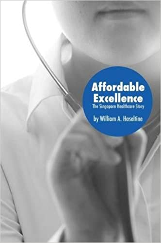 The Singapore Healthcare Story Affordable Excellence