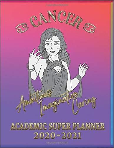 2020 2021 Cancer Academic Super Planner Cancer Horoscope Weekly Planner Cancer Zodiac Academic Organizer Cancer Zodiac Academic Diary 2020 21 Dated Weekly Gifts La Gra 9798650957768 Amazon Com Books