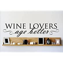 Decal - Vinyl Wall Sticker : WINE LOVERS Age Better Quote Home Decor Sticker - Vinyl Wall Decal - 22 Colors Available Size: 6 Inches X 30 Inches