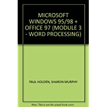 MICROSOFT WINDOWS 95/98 + OFFICE 97 (MODULE 3 - WORD PROCESSING)