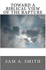 Toward a Biblical View of the Rapture Paperback