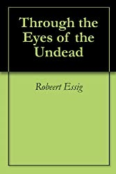 Through the Eyes of the Undead