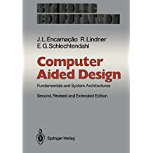 Computer Aided Design: Fundamentals and System Architectures