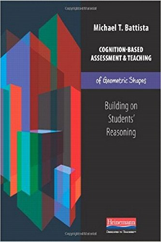 Cognition-Based Assessment and Teaching of Geometric Shapes: Building on Students' Reasoning