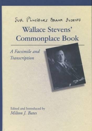 Sur Plusieurs Beaux Sujects: Wallace Stevens? Commonplace Book, Stevens, Wallace
