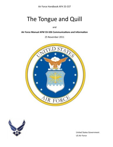 Air Force Handbook AFH 33-337 The Tongue and Quill and Air Force Manual AFM 33-326 Communications and Information 25 Nov
