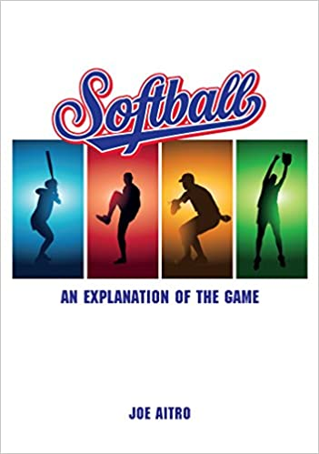 Softball: An Explanation of the Game