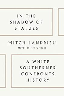 Book Cover: In the Shadow of Statues: A White Southerner Confronts History