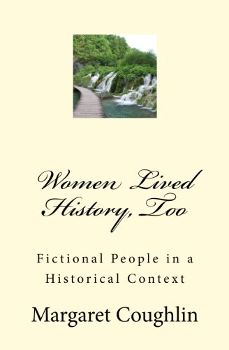 Women Lived History, Too Fictional People In A Historical Context [Coughlin, MS Marga] (Tapa Blanda)