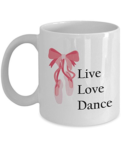 Live Love Dance - Dance Coffee Mug with Ballet Shoes for Dancer, Ballerina, Women, Friend, Family – 11 OZ Classic Ceramic Novelty Tea Cup with Saying - Beautiful, Best, Unique Gift Set Idea